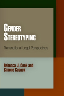 Gender Stereotyping : Transnational Legal Perspectives, Paperback / softback Book