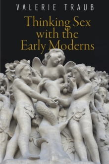 Thinking Sex with the Early Moderns, Paperback / softback Book