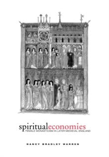 Spiritual Economies : Female Monasticism in Later Medieval England, Hardback Book