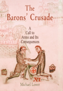 The Barons' Crusade : A Call to Arms and Its Consequences, Hardback Book