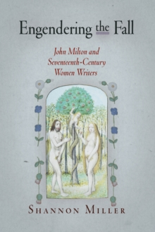 Engendering the Fall : John Milton and Seventeenth-Century Women Writers, Hardback Book