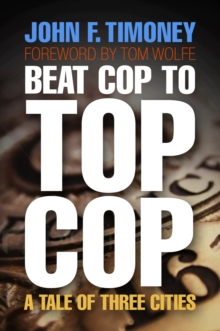 Beat Cop to Top Cop : A Tale of Three Cities, Hardback Book