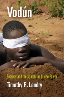 Vodun : Secrecy and the Search for Divine Power, Hardback Book