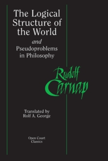 The Logical Structure of the World and Pseudoproblems in Philosophy, Paperback / softback Book