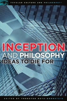 Inception and Philosophy : Ideas to Die For, Paperback / softback Book