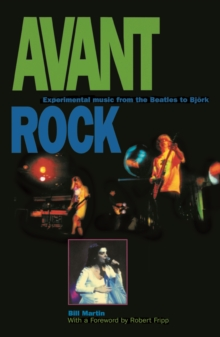 Avant Rock : Experimental Music from the Beatles to Bjork, EPUB eBook