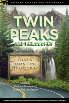 Twin Peaks and Philosophy : That's Damn Fine Philosophy!, Paperback / softback Book