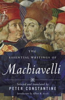 The Essential Writings Of Machiavelli, Paperback / softback Book