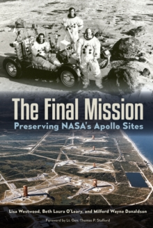 The Final Mission : Preserving NASA's Apollo Sites, PDF eBook