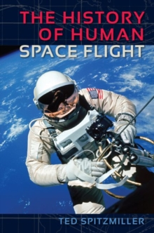 The History of Human Space Flight, Hardback Book