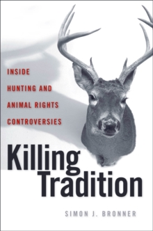 Killing Tradition : Inside Hunting and Animal Rights Controversies, EPUB eBook