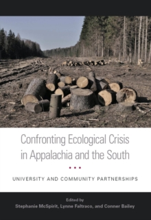 Confronting Ecological Crisis in Appalachia and the South : University and Community Partnerships, PDF eBook