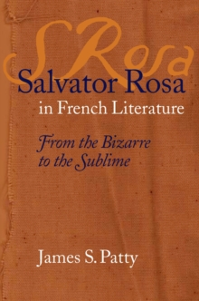 Salvator Rosa in French Literature : From the Bizarre to the Sublime, EPUB eBook