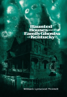Haunted Houses and Family Ghosts of Kentucky, EPUB eBook