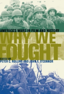 Why We Fought : America's Wars in Film and History, EPUB eBook