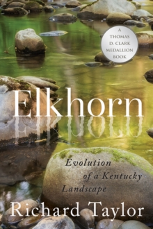 Elkhorn : Evolution of a Kentucky Landscape, PDF eBook