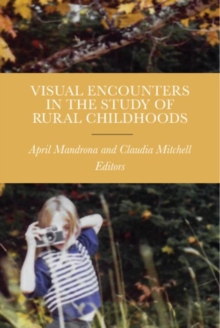 Visual Encounters in the Study of Rural Childhoods, Hardback Book