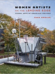 Women Artists on the Leading Edge : Visual Arts at Douglass College, PDF eBook