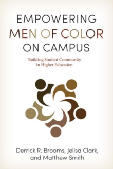 Empowering Men of Color on Campus : Building Student Community in Higher Education, Hardback Book