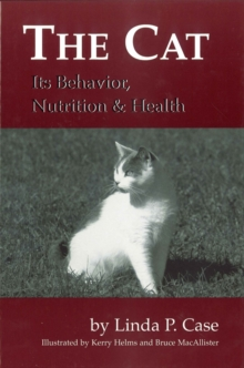 The Cat : Its Behavior, Nutrition and Health, Hardback Book