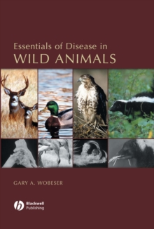 Essentials of Disease in Wild Animals, Hardback Book