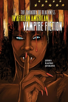 The Paradox of Blackness in African American Vampire Fiction, EPUB eBook