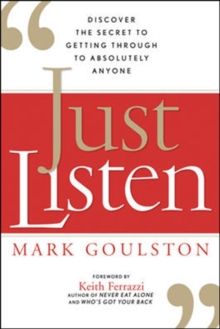 Just Listen: Discover the Secret to Getting Through to Absolutely Anyone, Hardback Book