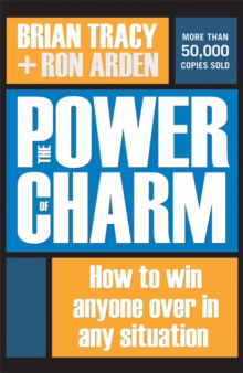 The Power of Charm : How to Win Anyone Over in Any Situation, EPUB eBook