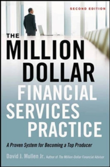 The Million-Dollar Financial Services Practice: A Proven System for Becoming a Top Producer, Hardback Book