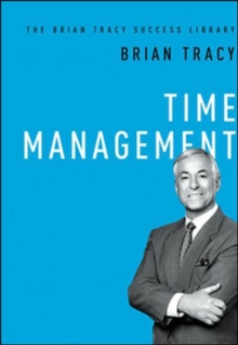Time Management: the Brian Tracy Success Library, Hardback Book