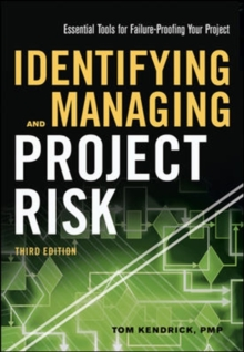 Identifying and Managing Project Risk: Essential Tools for Failure- Proofing Your Project, Hardback Book