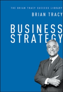Business Strategy: The Brian Tracy Success Library, Hardback Book