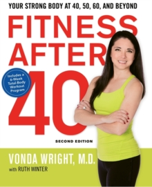 Fitness After 40: Your Strong Body at 40, 50, 60, and Beyond, Paperback Book