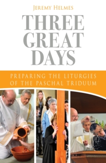 Three Great Days : Preparing the Liturgies of the Paschal Triduum, Paperback Book