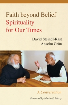 Faith beyond Belief : Spirituality for Our Times, Paperback Book