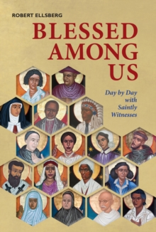 Blessed Among Us : Day by Day with Saintly Witnesses, Hardback Book