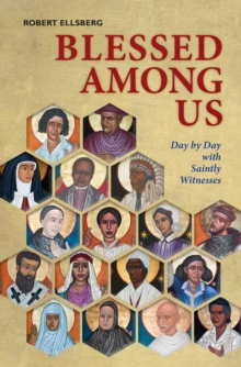 Blessed Among Us : Day by Day with Saintly Witnesses, EPUB eBook