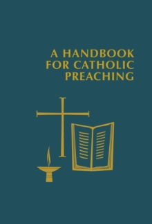 A Handbook for Catholic Preaching, Hardback Book