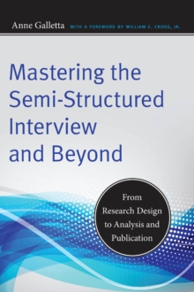 Mastering the Semi-Structured Interview and Beyond : From Research Design to Analysis and Publication, Paperback / softback Book