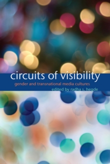 Circuits of Visibility : Gender and Transnational Media Cultures, Paperback Book