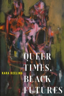 Queer Times, Black Futures, Paperback / softback Book