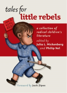Tales for Little Rebels : A Collection of Radical Children's Literature, Paperback Book