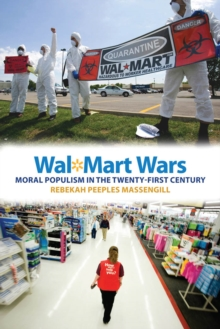 Wal-Mart Wars : Moral Populism in the Twenty-First Century, Paperback Book