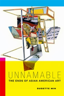 Unnamable : The Ends of Asian American Art, Paperback / softback Book