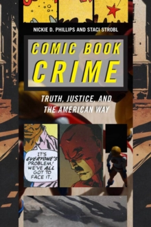 Comic Book Crime : Truth, Justice, and the American Way, Paperback Book