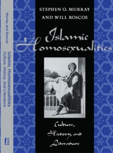 Islamic Homosexualities : Culture, History, and Literature, Paperback Book