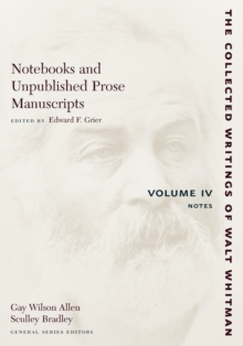 Notebooks and Unpublished Prose Manuscripts: Volume IV : Notes, Paperback / softback Book