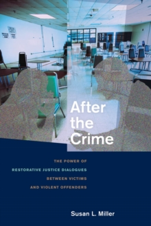 After the Crime : The Power of Restorative Justice Dialogues Between Victims and Violent Offenders, Paperback Book