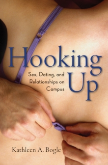 Hooking Up : Sex, Dating, and Relationships on Campus, Paperback Book