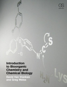Introduction to Bioorganic Chemistry and Chemical Biology, Paperback Book